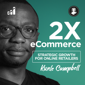 2X eCommerce Podcast - Expert Advice, Interviews, and Training to Grow and Scale Online Retail Businesses