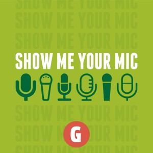 Show Me Your Mic