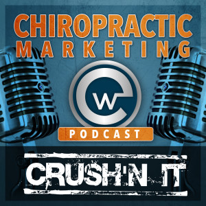 Crush'n It Chiropractic Podcast