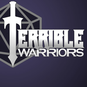 Terrible Warriors - Tabletop RPG Actual Play