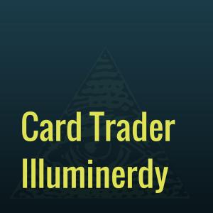 Card Trader Illuminerdy