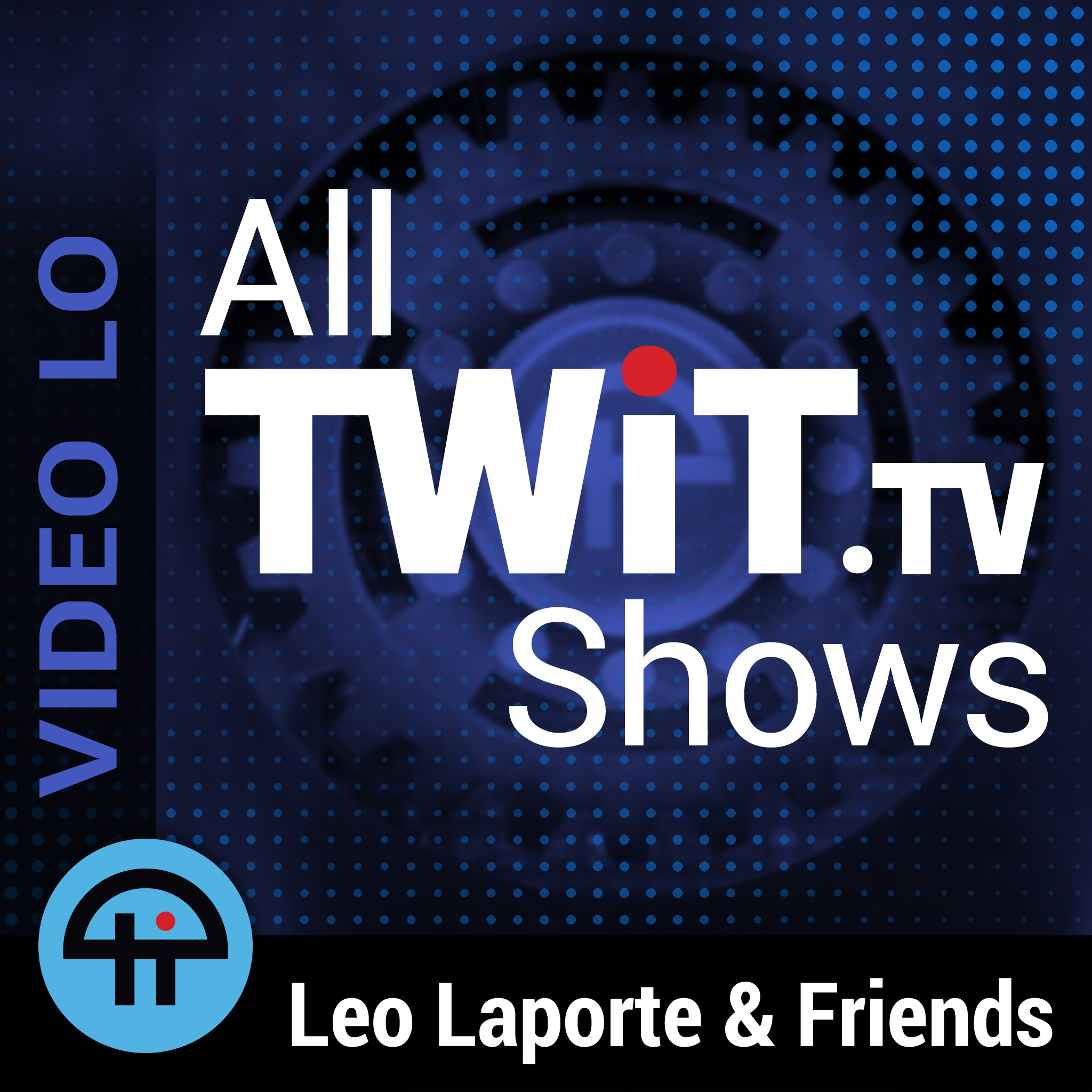 All TWiT.tv Shows (Video-LO)