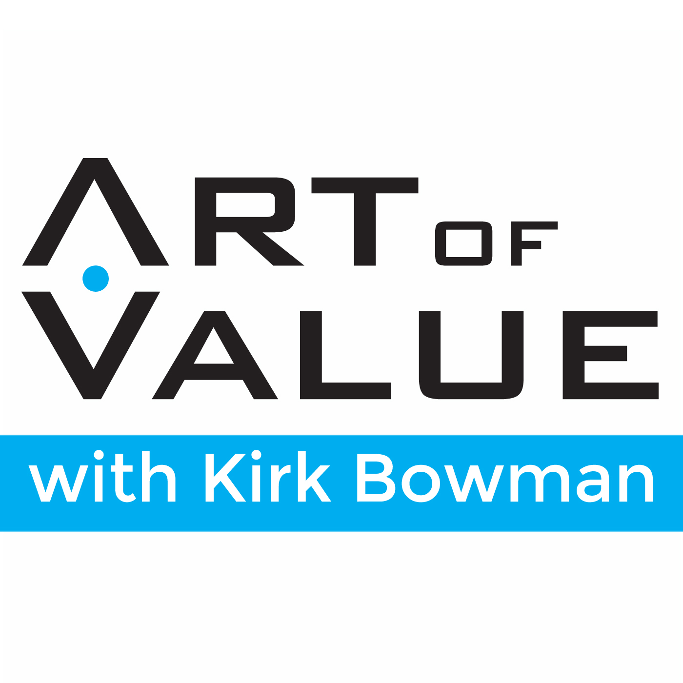 Art of Value Show - Discover Value | Create Options | Start Pricing