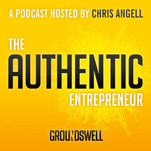 The Authentic Entrepreneur | Entrepreneurs at the Intersection of Authenticity and Success