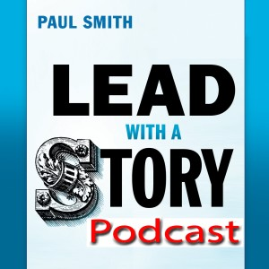 Lead with a Story Podcast | Lessons in leadership, one story at a time