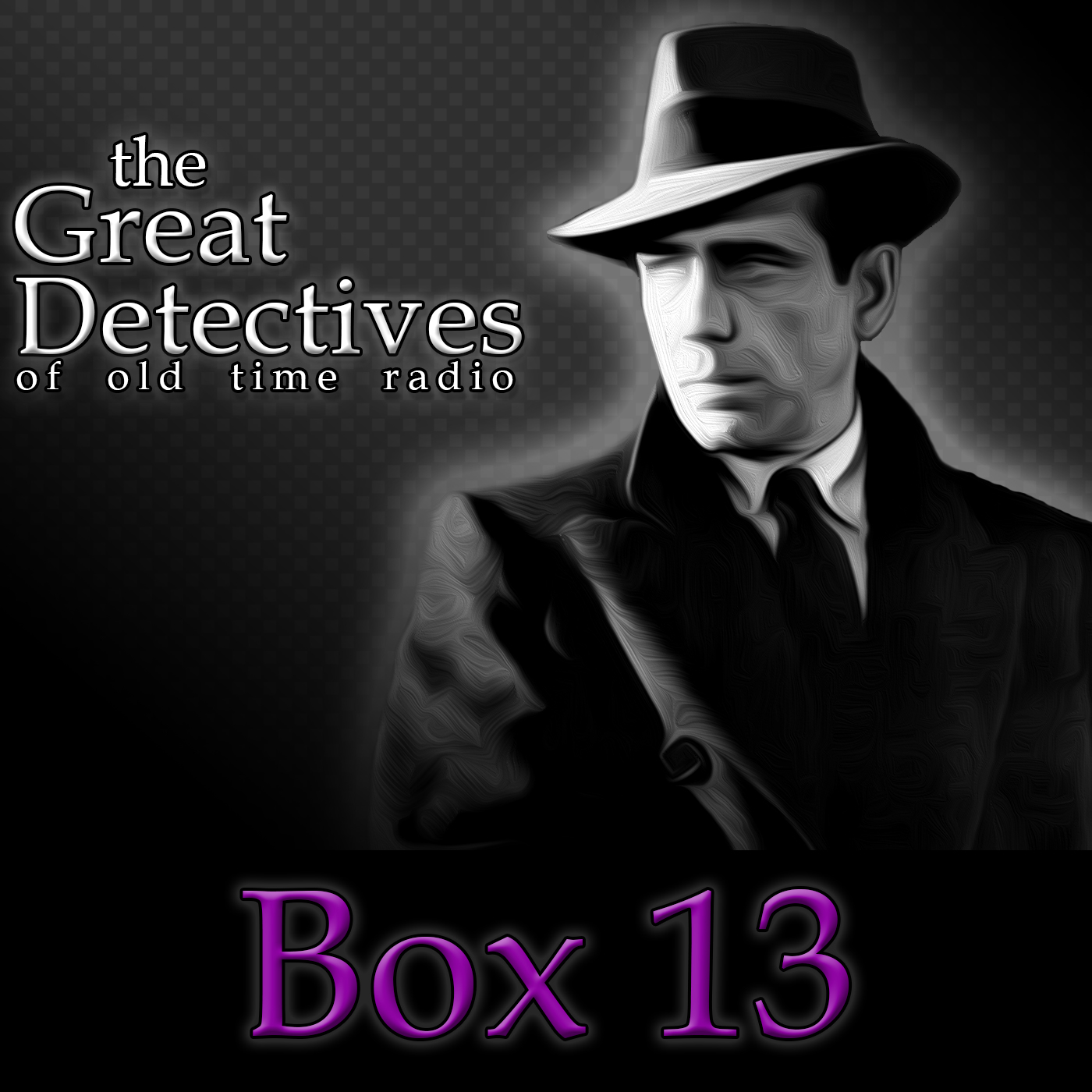 Box 13 – The Great Detectives of Old Time Radio