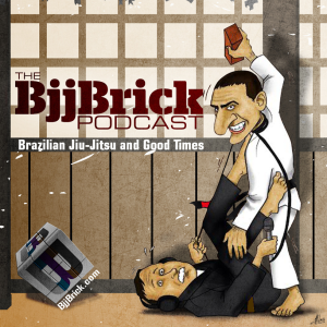 BjjBrick Podcast- BJJ, Jiu-Jitsu, MMA, martial arts, no-gi and good times!