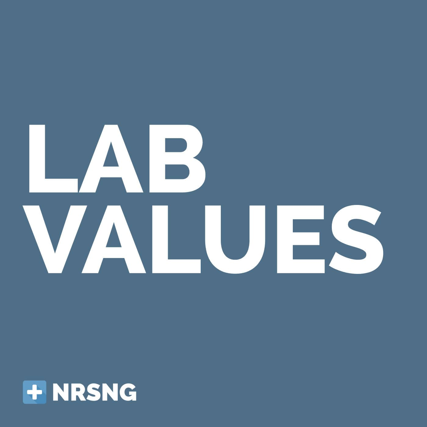 Lab Values Podcast Nursing Podcast Normal Lab Values For Nurses