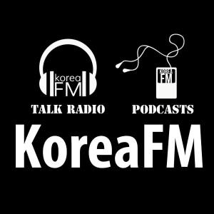 Korea FM Talk Radio & News Podcasts | KoreaFM.net