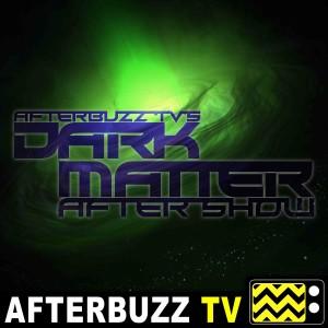 Dark Matter Reviews and After Show