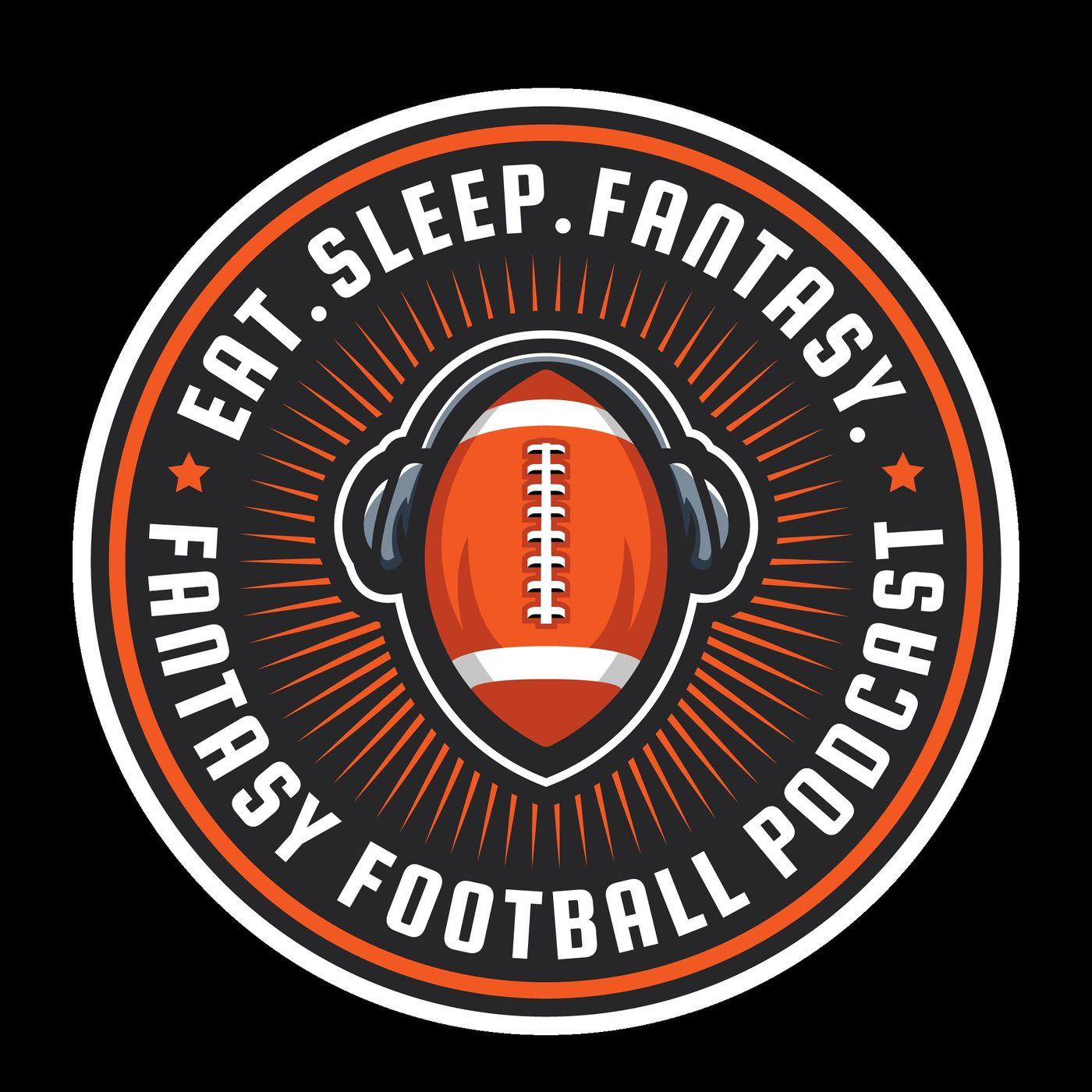 Eat. Sleep. Fantasy. - NFL Fantasy Football Podcast