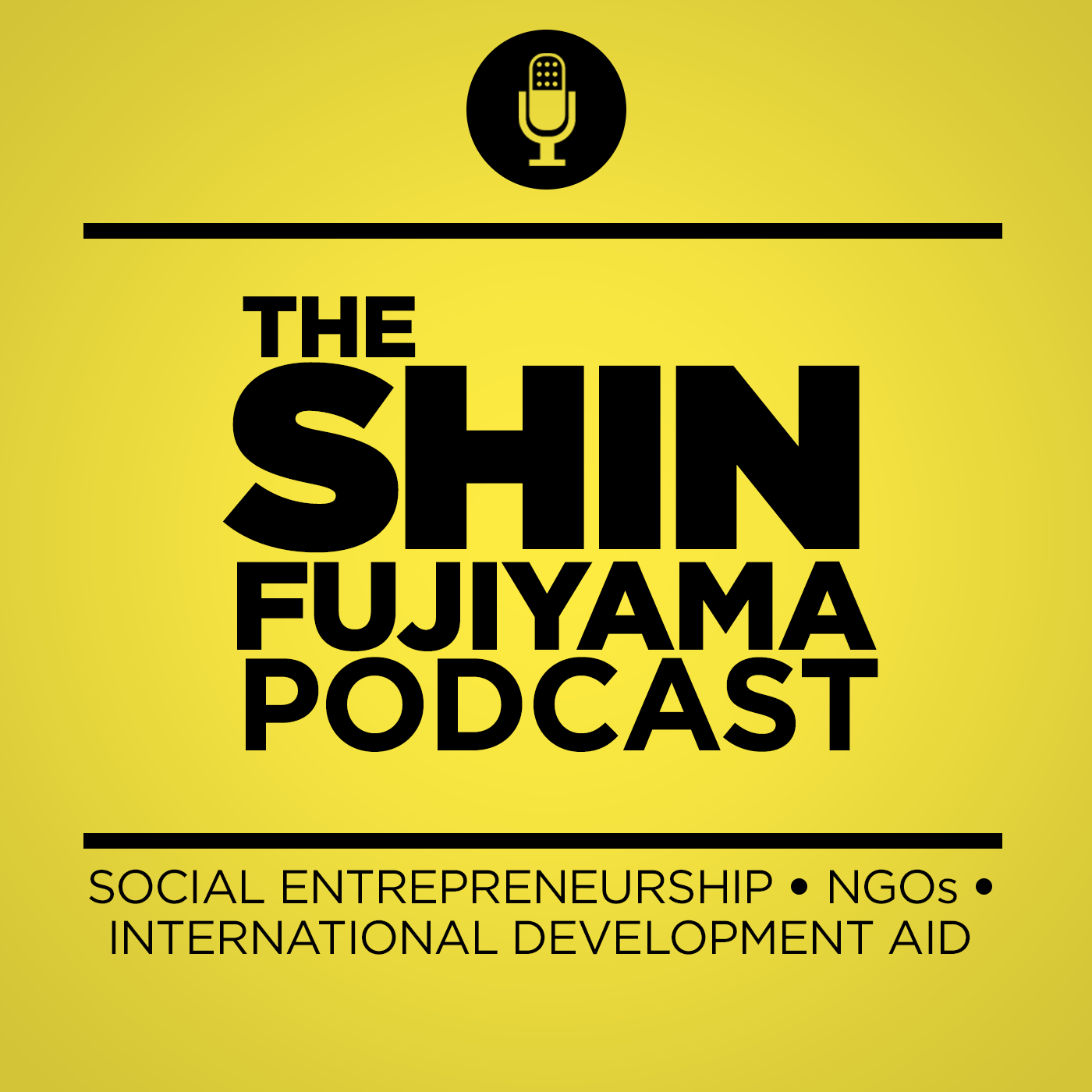 The Shin Fujiyama Podcast | Social Entrepreneurship | Nonprofit Organizations | International Development Aid | NGOs