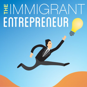 The Immigrant Entrepreneur