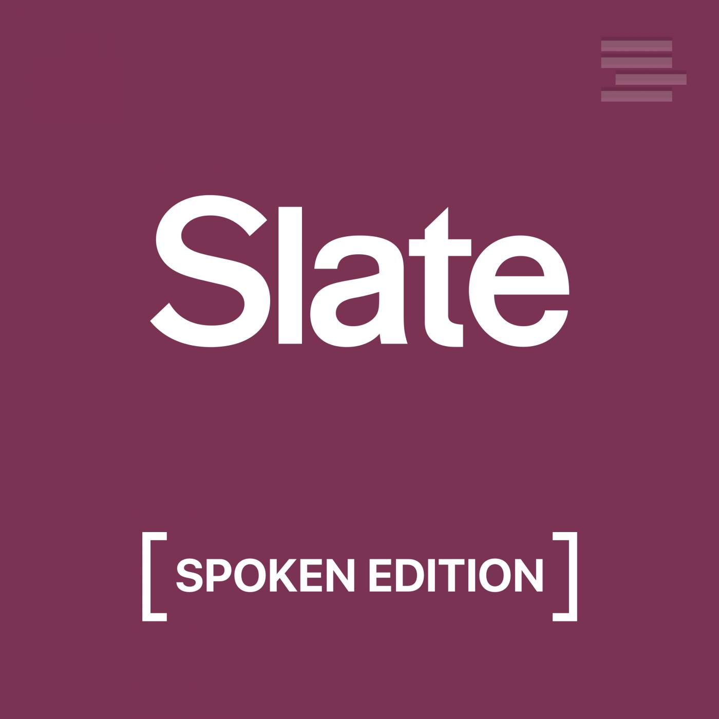 Slate Politics – Spoken Edition