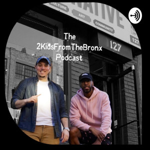 2KidsFromTheBronx Podcast