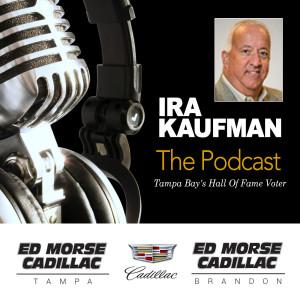 Ira Kaufman Podcast -- Bucs & More