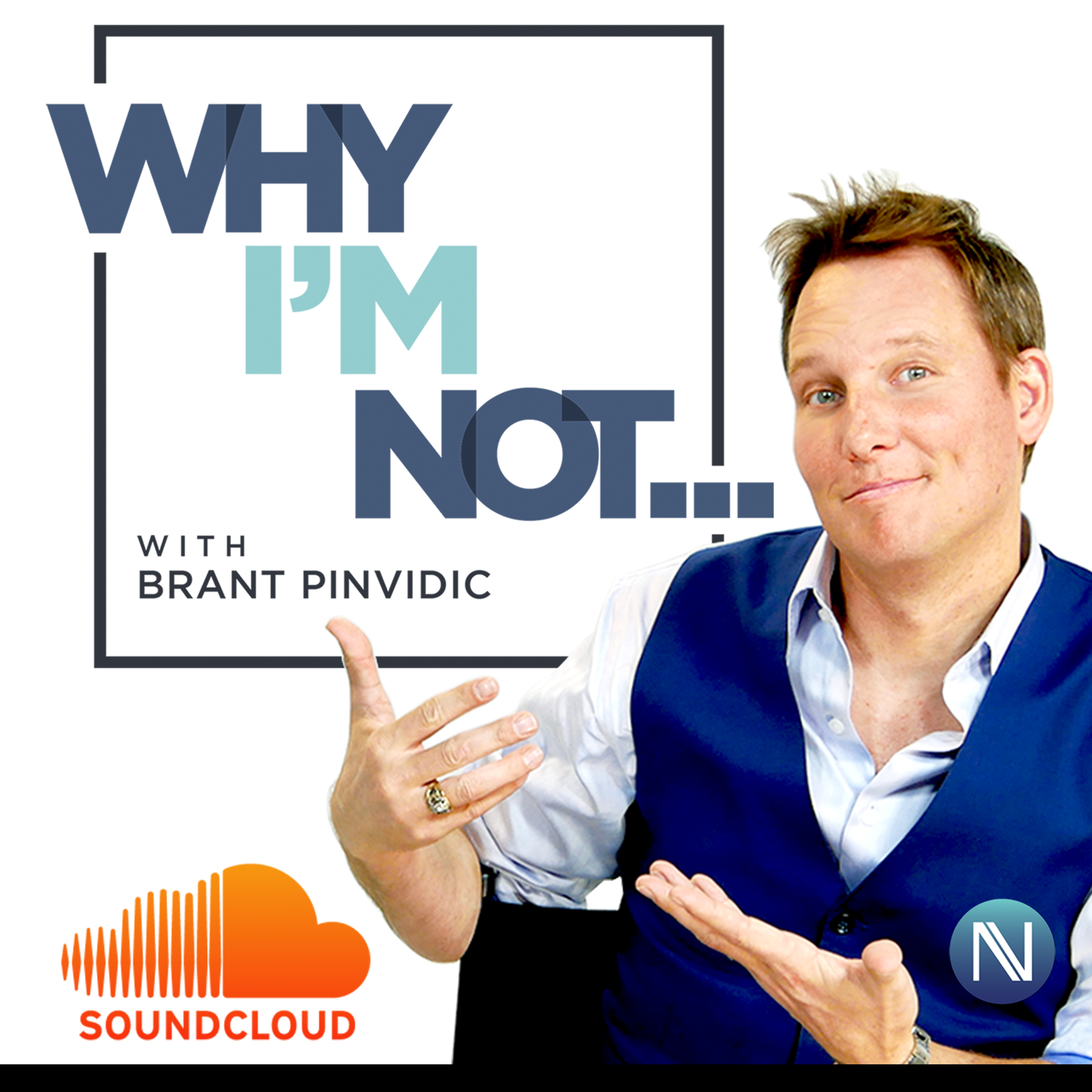 Why I'm Not... with Brant Pinvidic