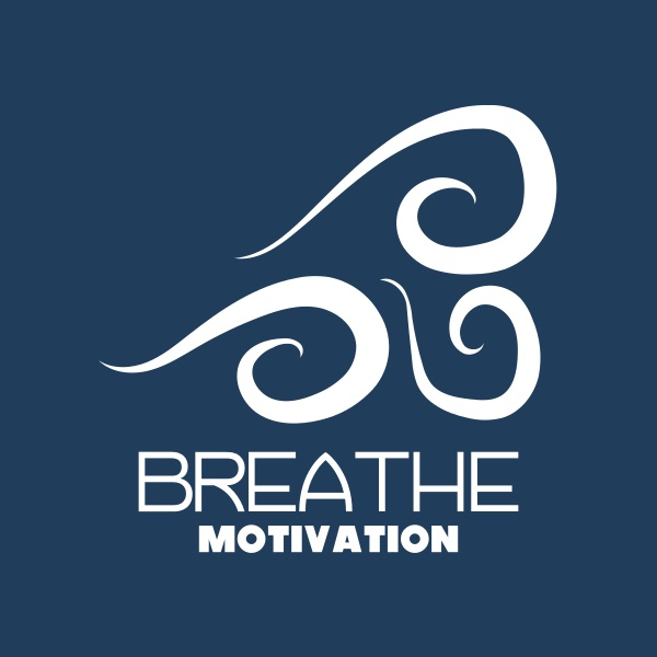 BREATHE Motivation