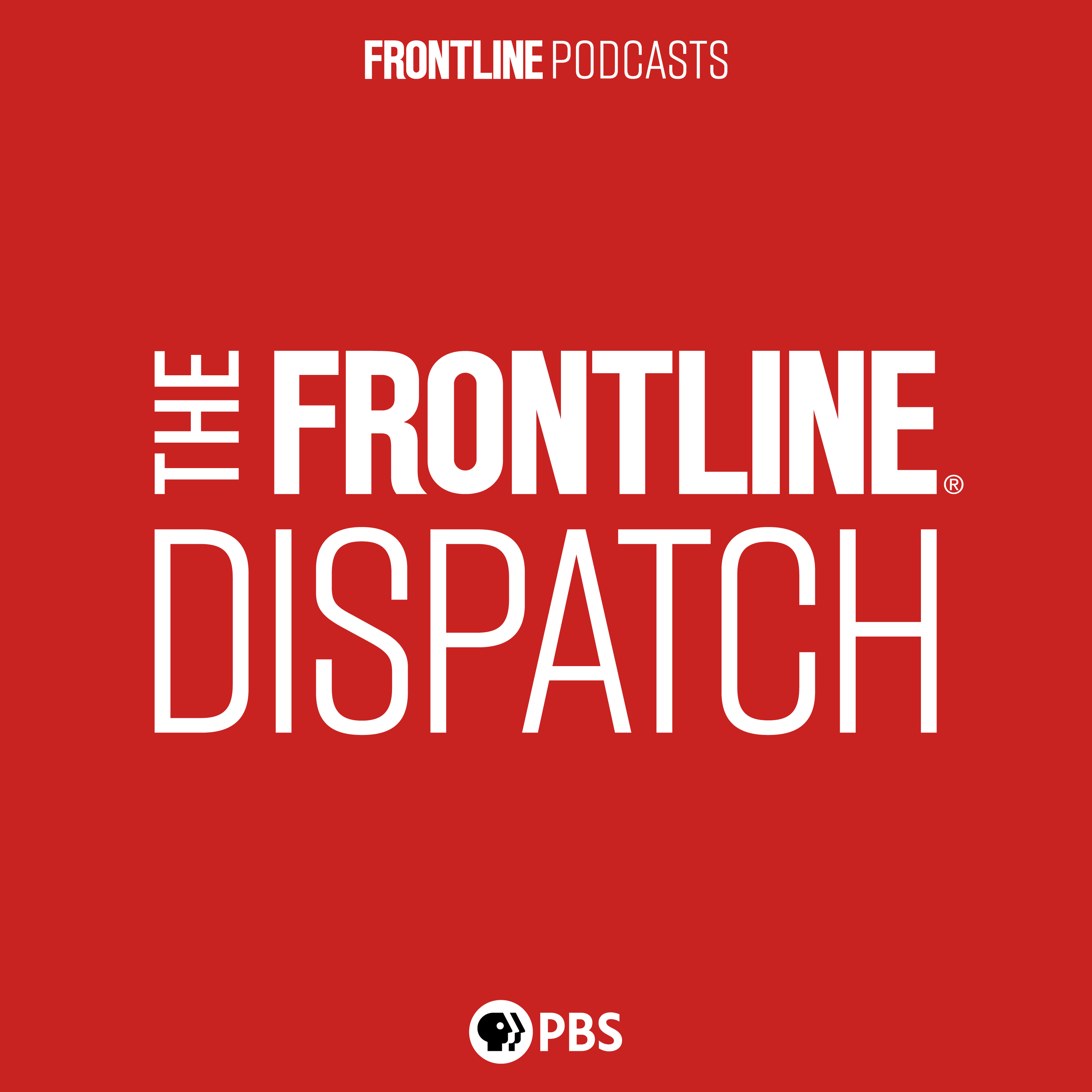 The FRONTLINE Dispatch