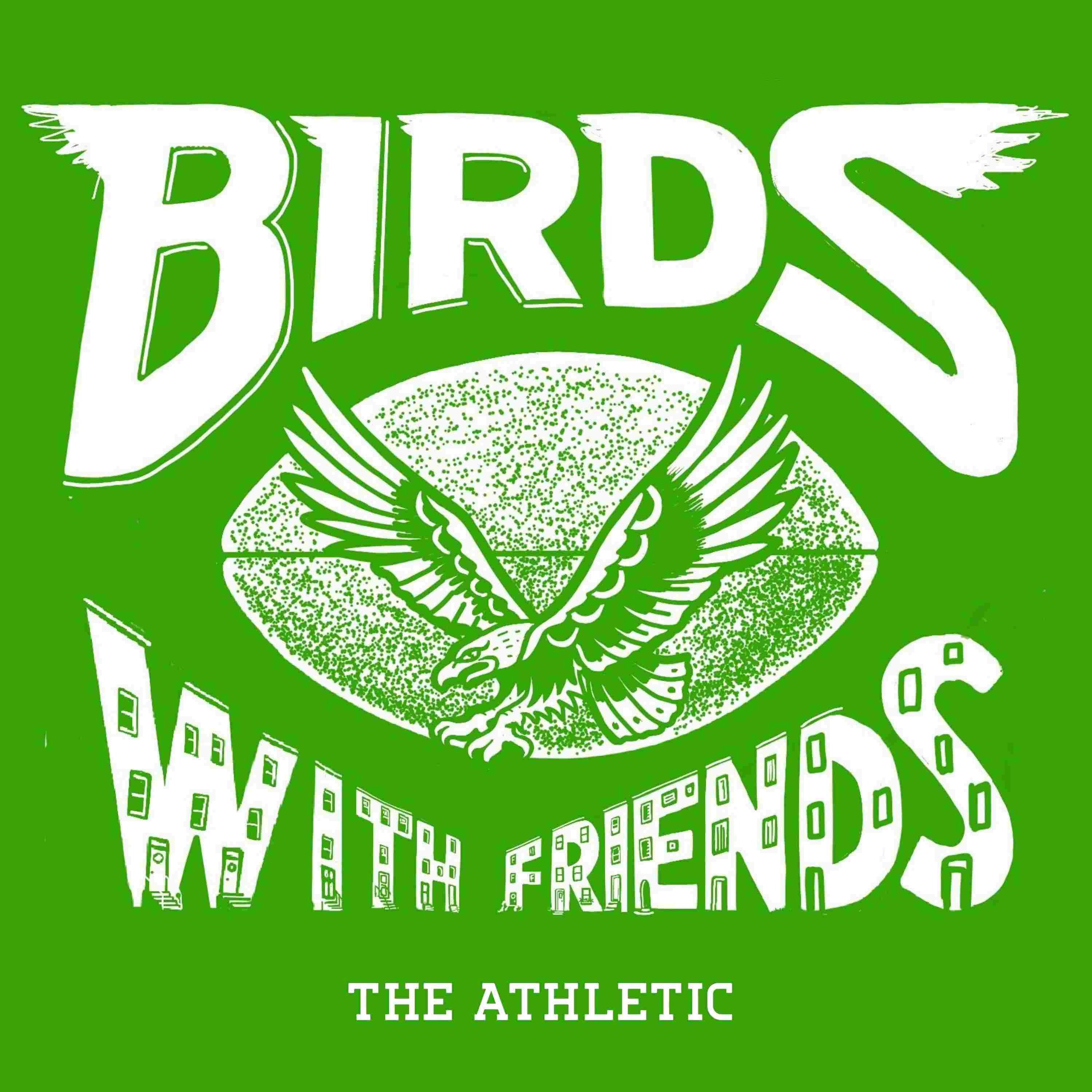 Birds With Friends - An Eagles Podcast