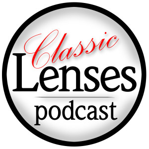 Classic Lenses Podcast