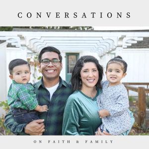 Conversations on Faith and Family