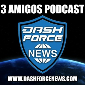 Dash Force 3 Amigos Podcast