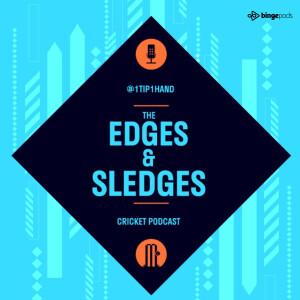The Edges & Sledges Cricket Podcast
