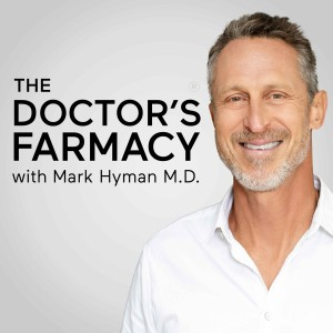 The Doctor's Farmacy with Mark Hyman, M.D.