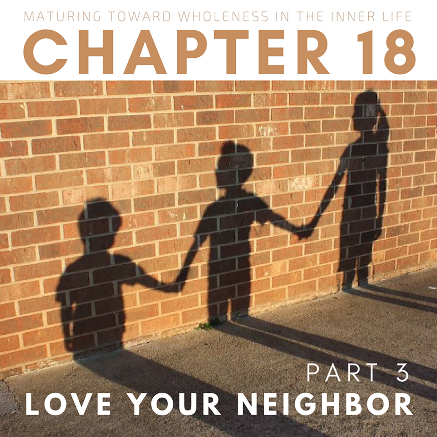 Love Your Neighbor: Personal Relationships (3 OF 3)