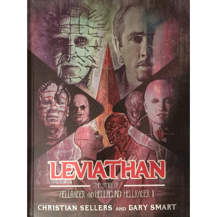 Leviathan: The Story of Hellraiser and Hellbound: Hellraiser II by Christian Sellers and Gary Smart