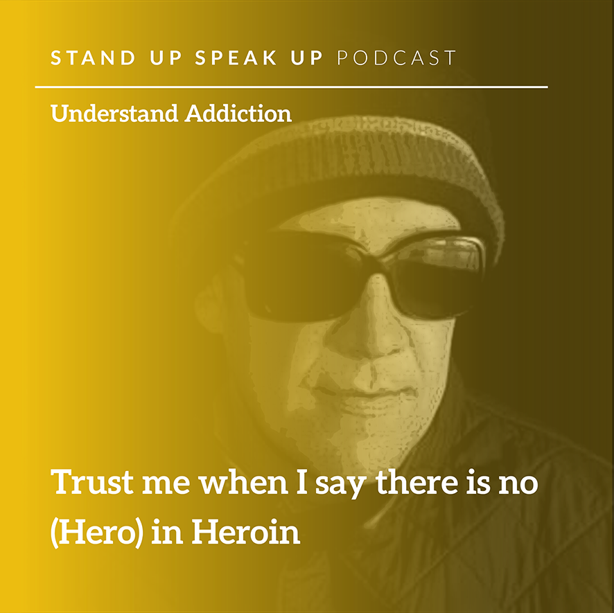 Episode 53:  Trust Me When I Say There Is No (Hero) In Heroin