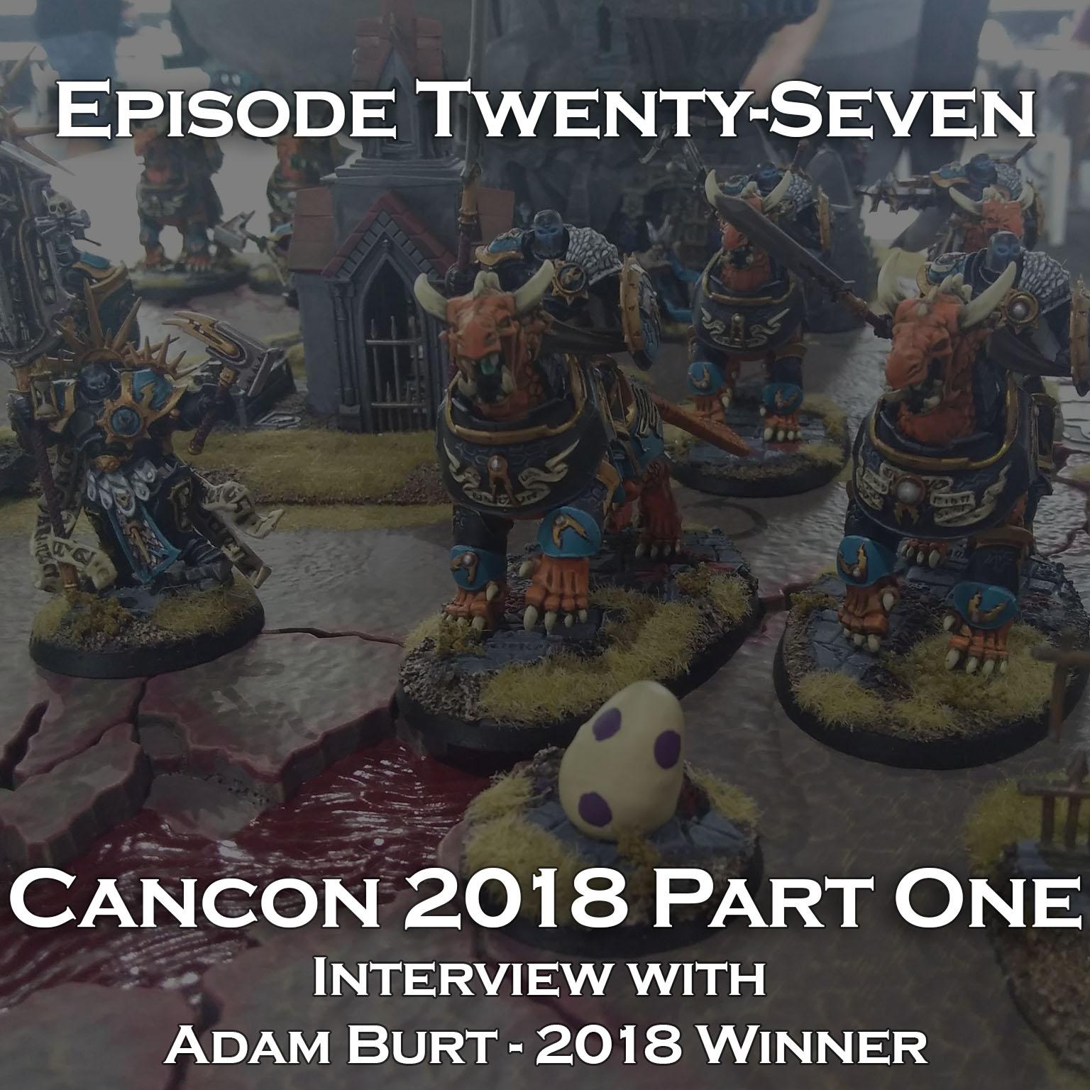 Episode Twenty-Seven - Cancon 2018 Part 1 - Interview with Adam Burt - 2018 Winner