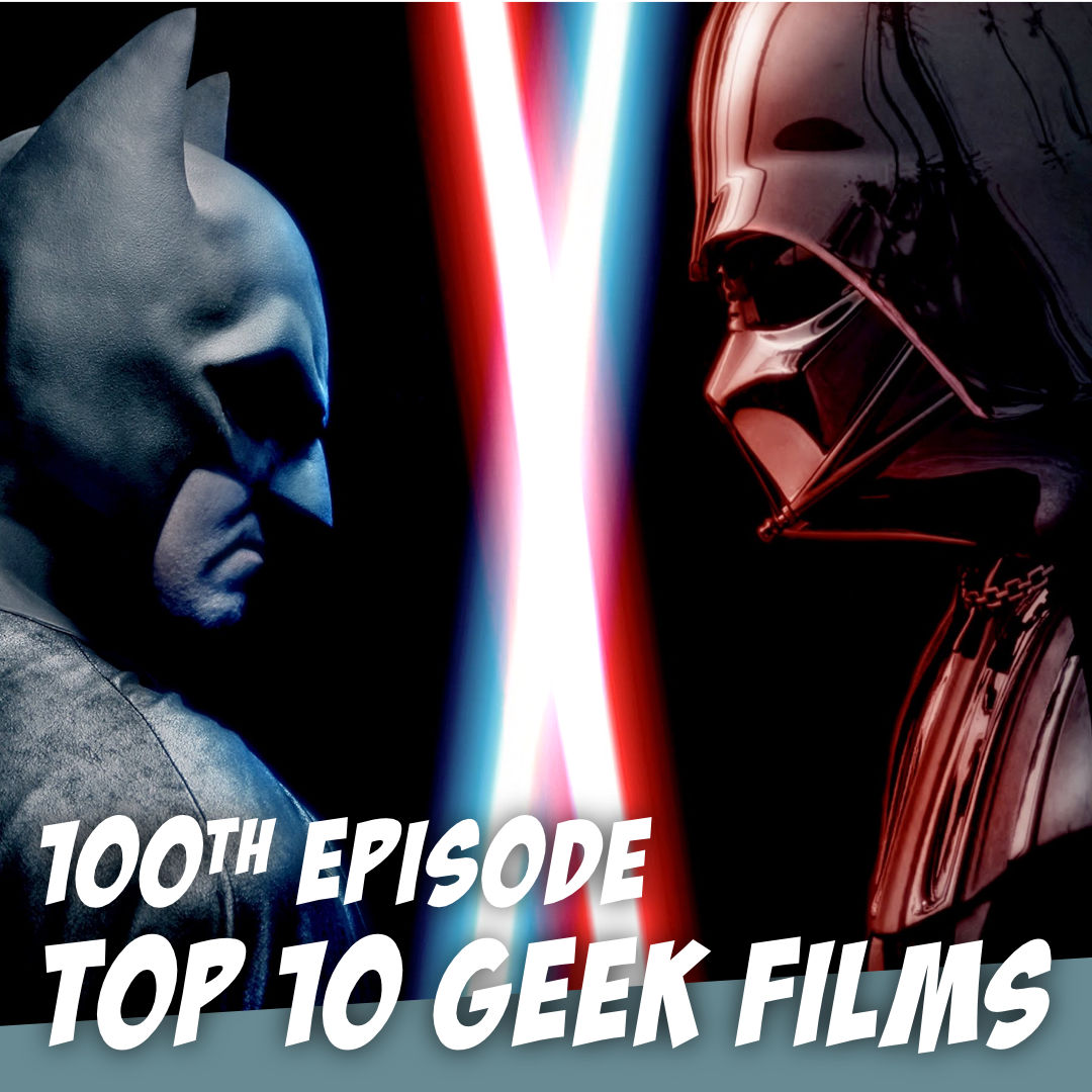TOP 10 GEEK MOVIES - Sci-fi, Fantasy, and Comic Books - The Story Geeks Hash It Out
