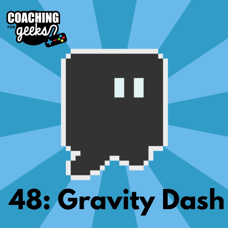 48: How to Make a Mobile Game: Gravity Dash with Jedd Goble of Free Range Robots