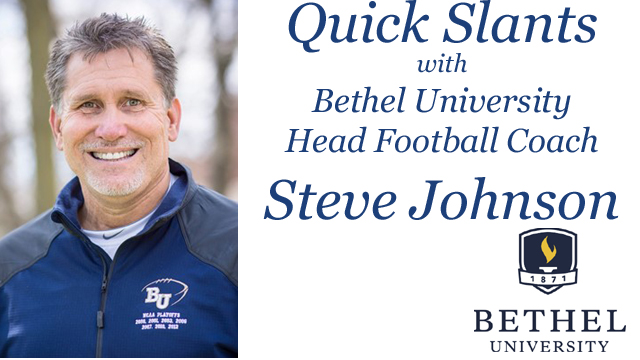 Quick Slants with Bethel University Head Football Coach Steve Johnson - Week 11 Before Hamline