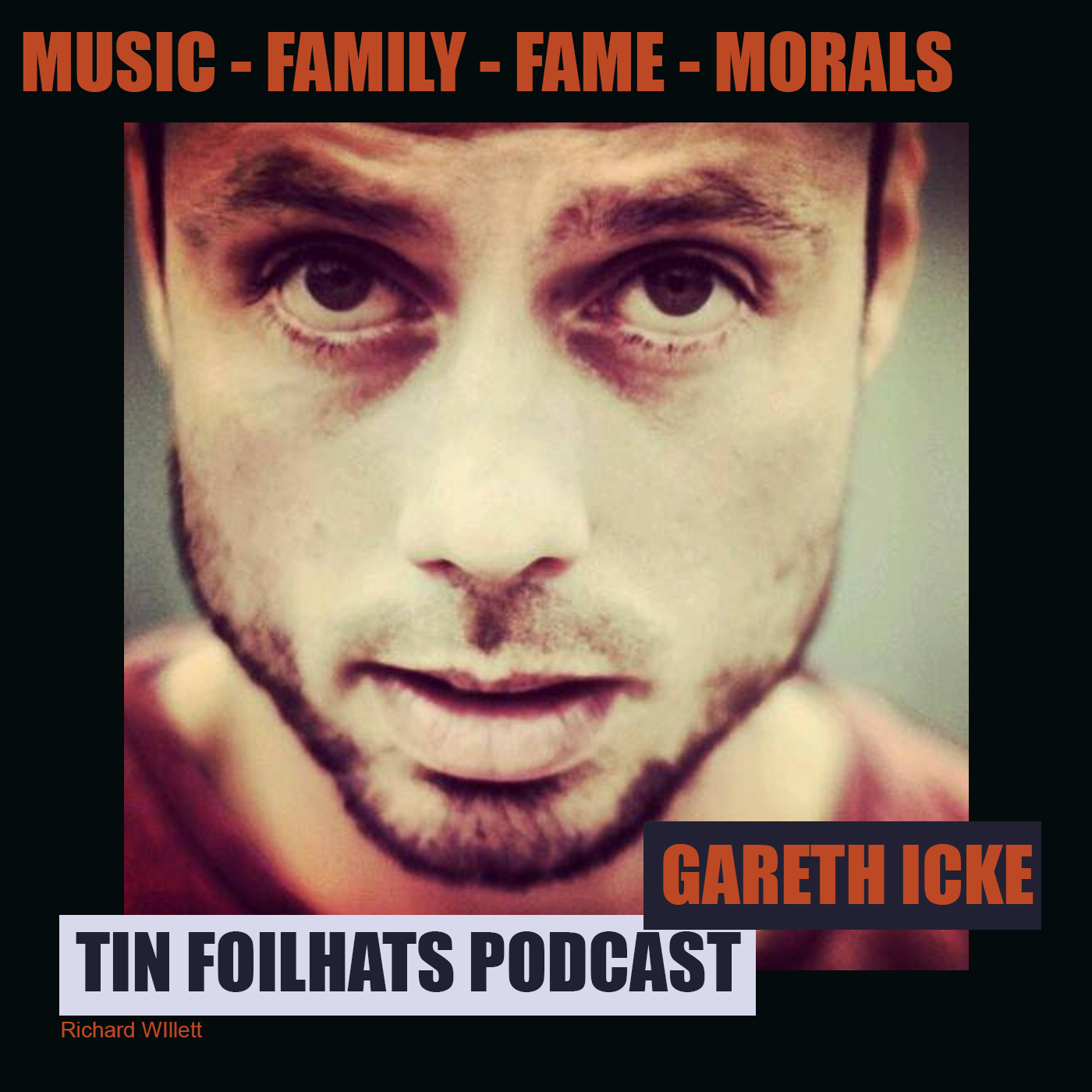 TIN FOIL HATS PODCAST - GARETH ICKE (MUSIC, FAMILY, MORALS)