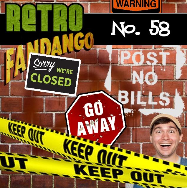 Retro Fandango Eps. 58 - Do Not Listen to This Show (June 05, 2017)