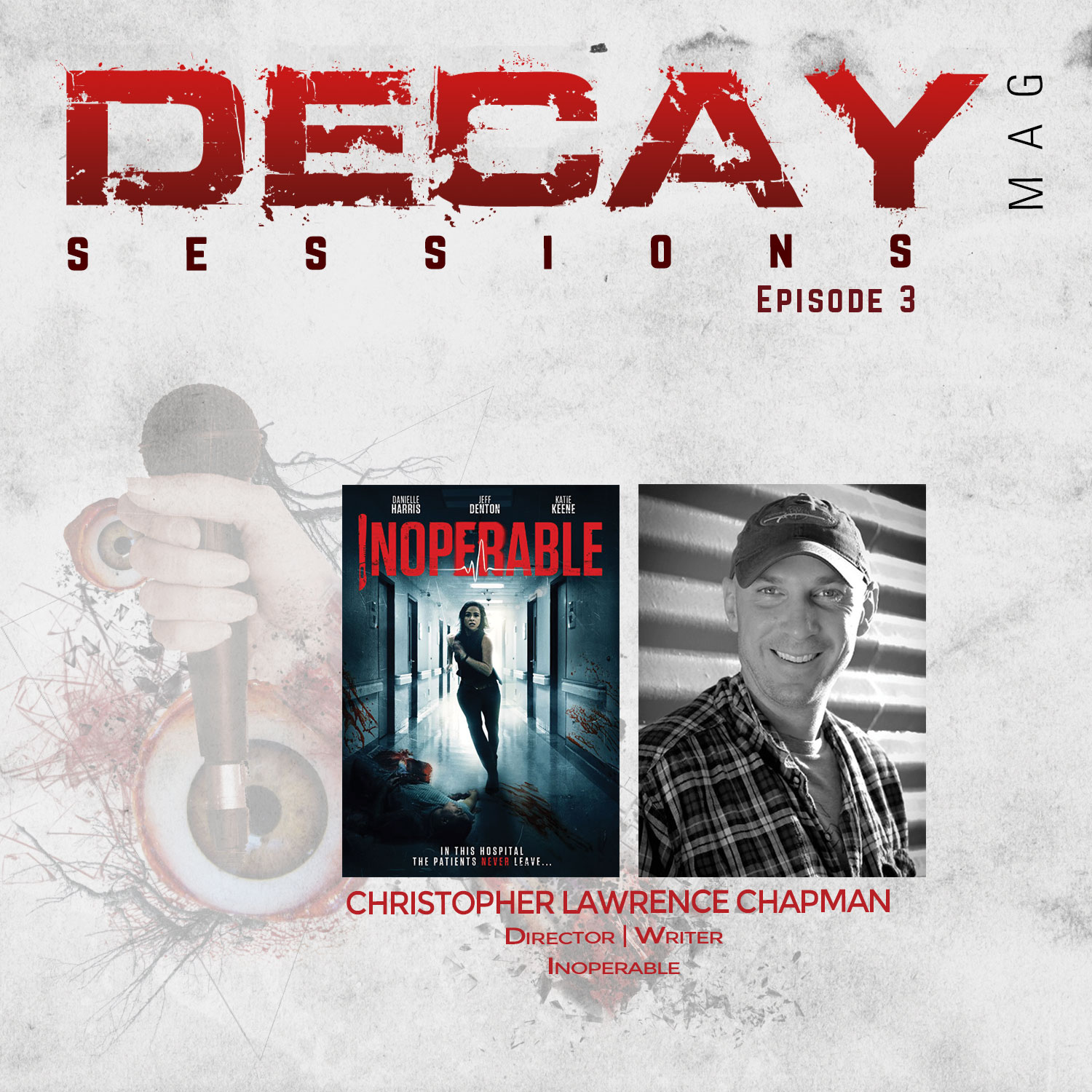 DecayMag Sessions EP 3 // Exclusive Interview Inoperable Director, Writer Christopher Lawrence Chapman