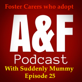 Episode 25 - Foster Carers who Adopt