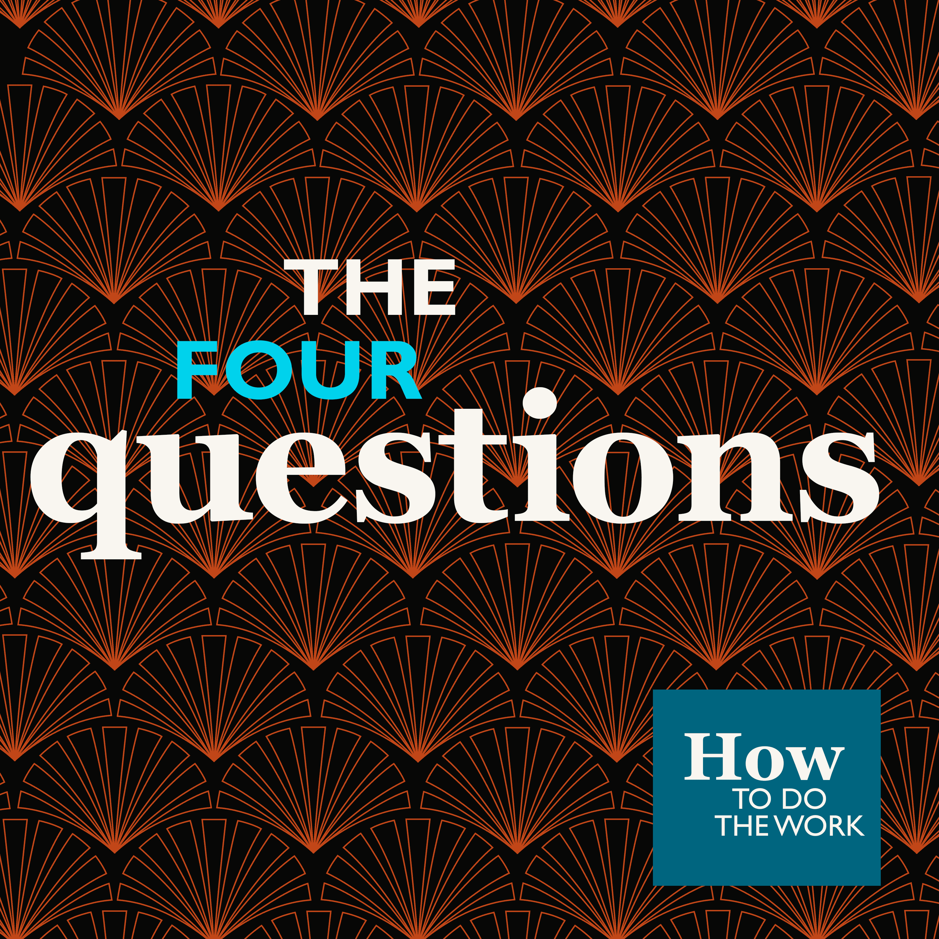 7. How To Do The Work (2): The Four Questions
