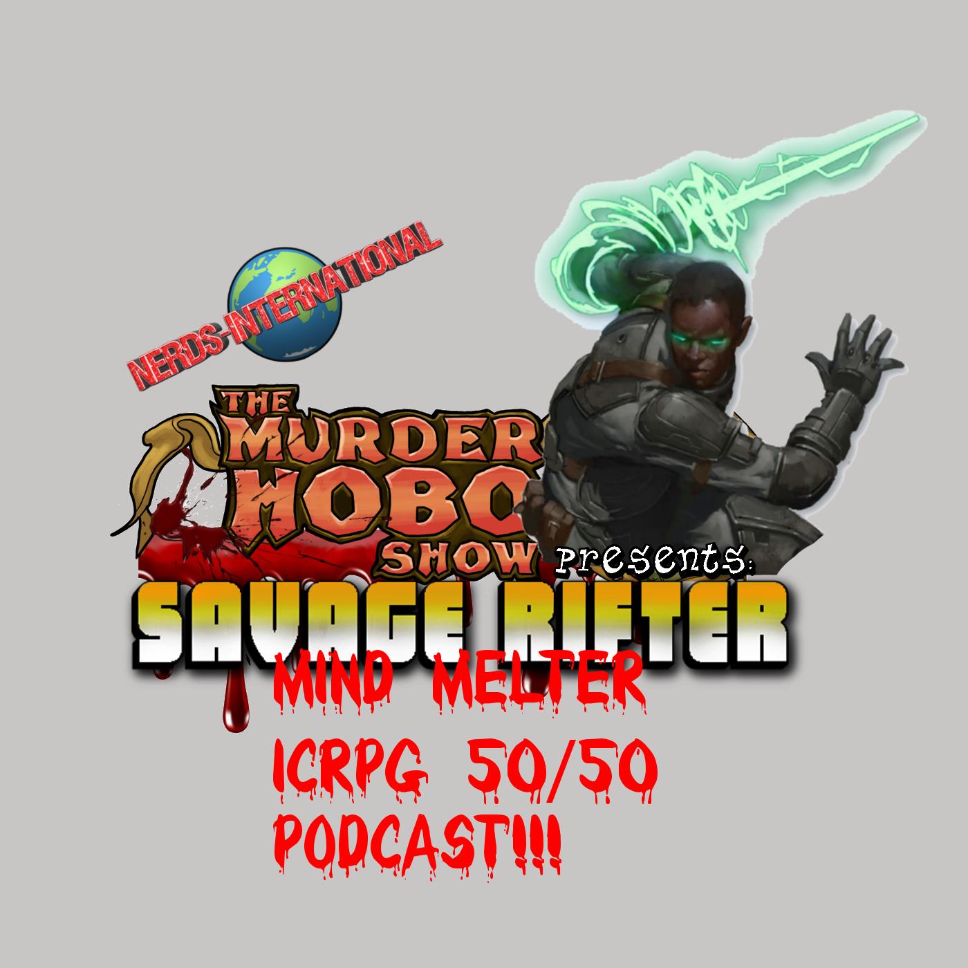 Savage Rifter Ep 9: Mind Melter ICRPG 5050