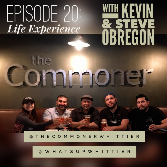 EPISODE 20: LIFE EXPERIENCE with Kevin & Steve Obregon