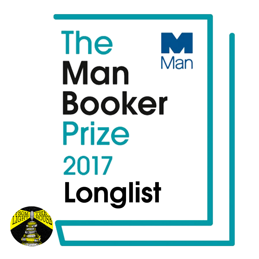 The 2017 Man Booker Prize Longlist Show