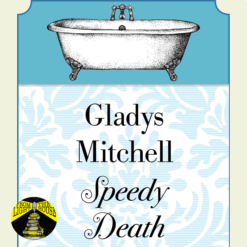 On Speedy Death and the Golden Age of Gladys Mitchell