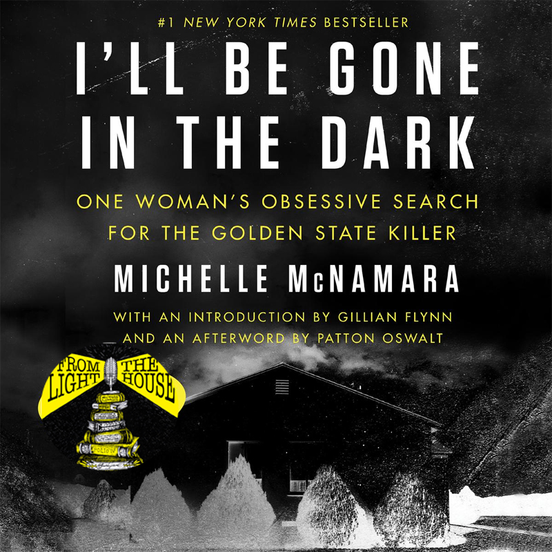 I'll Be Gone in the Dark: or The Golden State Killer's Walk into the Light
