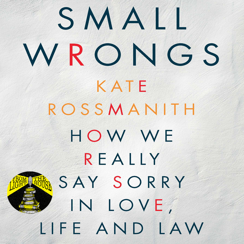 Kate Rossmanith: Small Wrongs: Remorse and the criminal justice system