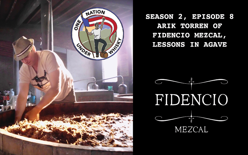 Season 2, Ep 8 - Learning about Mezcal from Arik Torren of Fidencio
