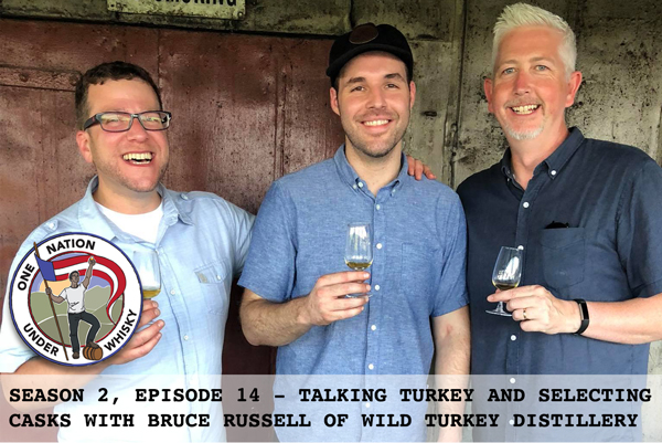 Season 2, Ep 14 - Selecting casks with Wild Turkey's very own Bruce Russell