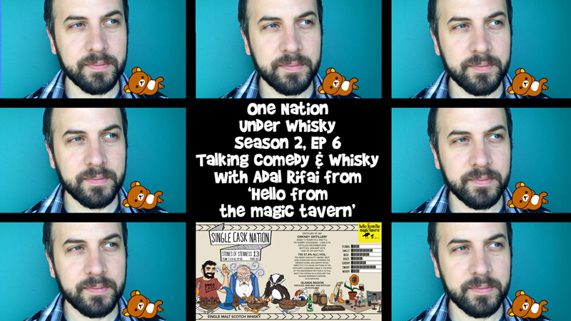 Season 2, Ep 6 - Adal Rifai from Hello From The Magic Tavern, talking comedy & whisky